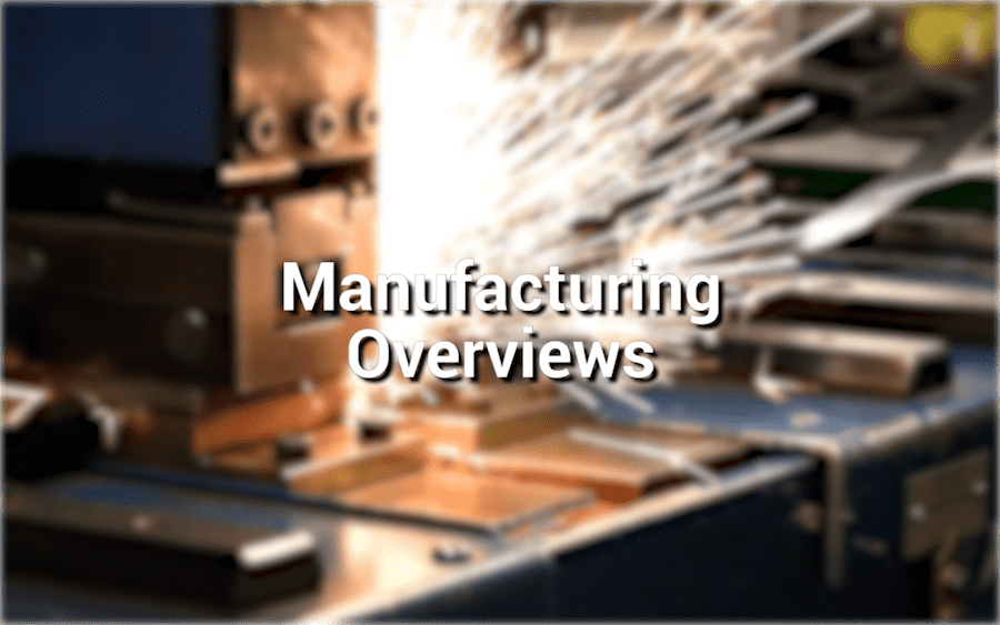 Manufacturing Overviews
